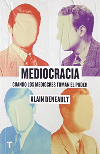 Mediocracia: Cuando los mediocres llegan al poder (El cuarto...