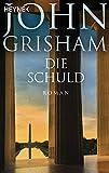 John Grisham, Stephan Harbort: Die Schuld