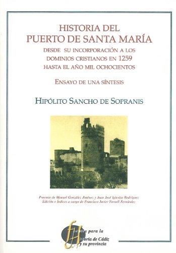 Historia del Puerto de Santa María desde su incorporación a los dominios...