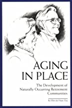 Aging in Place: The Development of Naturally-Occurring Retirement Communities