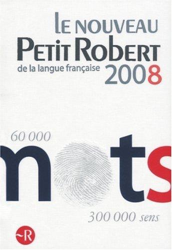 Le nouveau Petit Robert 2008. Dictionnaire de la langue française: Dictionnaire alphabétique et analogique de la langue française