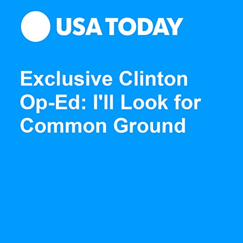 Exclusive Clinton Op-Ed: I'll Look for Common Ground audiobook cover art