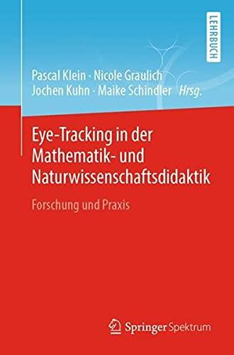 Eye-Tracking in der Mathematik- und Naturwissenschaftsdidaktik: Forschung und Praxis