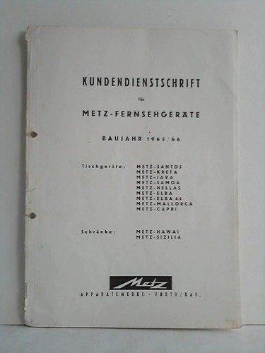 Kundendienstschrift für Metz-Fernsehgeräte. Baujahr 1965/66