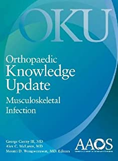 Orthopaedic Knowledge Update: Musculoskeletal Infection (Orthopedic Knowledge Update)