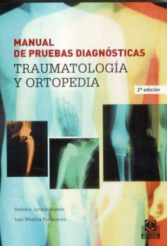 Manual de pruebas diagnósticas. Traumatología y ortopedia (Medicina)