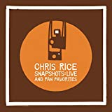 Songtexte von Chris Rice - Snapshots: Live and Fan Favorites