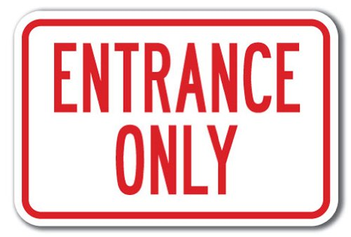 """Entrance Only Sign 12"""" X 18"""" Heavy Gauge Aluminum Signs"""