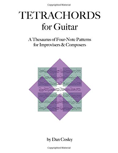 Tetrachords for Guitar: A Thesaurus of Four-Note Patterns for Improvisers & Composers