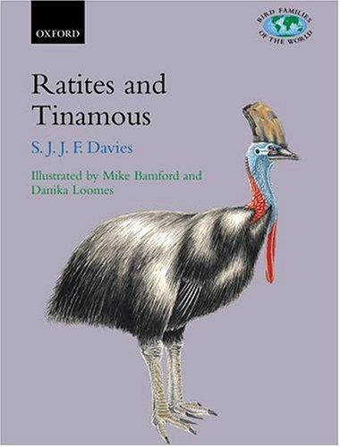 Ratites and Tinamous: Tinamidae, Rheidae, Dromaiidae, Casuariidae, Apterygidae, Struthionidae (Bird Families of the World)