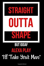 Straight Outta Shape But IDGAF Alex Play