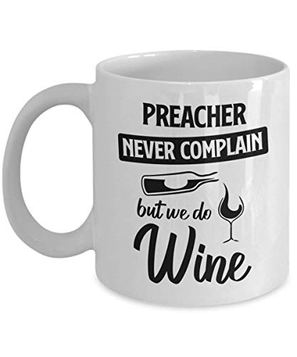 N\A Taza del predicador - Nunca se queje, Pero sí Vino - Taza de té y café de cerámica novedosa y Divertida Regalos geniales para Hombres o Mujeres con Caja de Regalo
