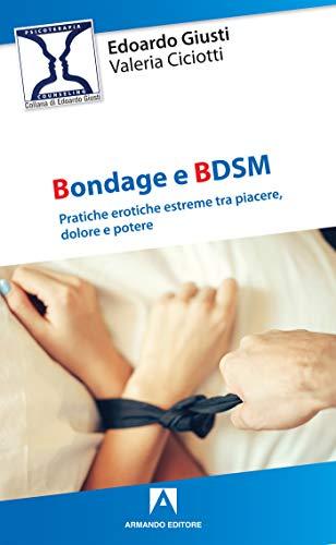 Bondage e BDSM. Pratiche erotiche estreme tra piacere, dolore e potere