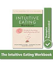 Tribole Msrdn, E: Intuitive Eating Workbook: Ten Principles for Nourishing a Healthy Relationship with Food