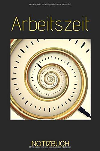 Arbeitszeit Buch zur Erfassung der Arbeitsstunden: - Stundennachweis und Zeiterfassung mit vorgedruckten Seiten zum Ausfüllen inkl. Platz Notizen