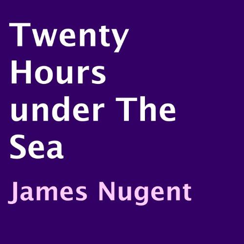 Twenty Hours Under the Sea cover art
