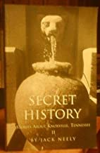 Secret History II: Stories About Knoxville, Tennessee
