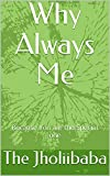 Why Always Me: Because You are the Special one (Try till your last breath like your breath) (English Edition)