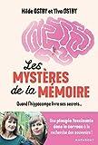 Les mystères de la mémoire: Quand l'hippocampe livre ses secrets...