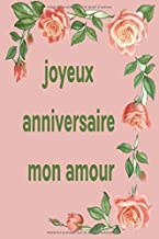 Joyeux anniversaire mon amour: Fill in the Blank Notebook, 110 Lined Pages (French Edition)