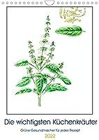 Die wichtigsten Kuechenkraeuter (Wandkalender 2022 DIN A4 hoch): Kraeuter machen den unverwechselbaren Geschmack einer Kueche aus (Geburtstagskalender, 14 Seiten )