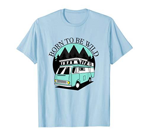 Camping Born to be wild Wohnwagen camper T-shirt für Wildnis T-Shirt