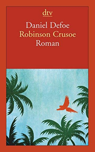 Robinson Crusoe: Erster und zweiter Band