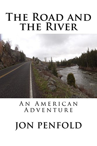 The Road and the River: An American Adventure