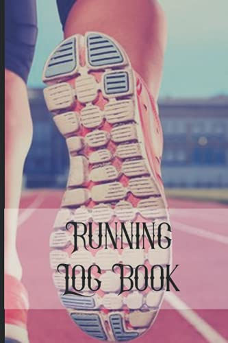 """Running Log Book: Two Years Daily And Weekly Run Planner To Improve Your Runs Track Distance, Time, Speed, Weather, Calories Size 6x9"""" 110 Pages"""