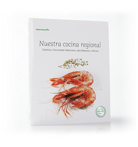 Nuestro Cocina Regional. Cataluña, Comunidad Valenciana, Islas Baleares y Murcia