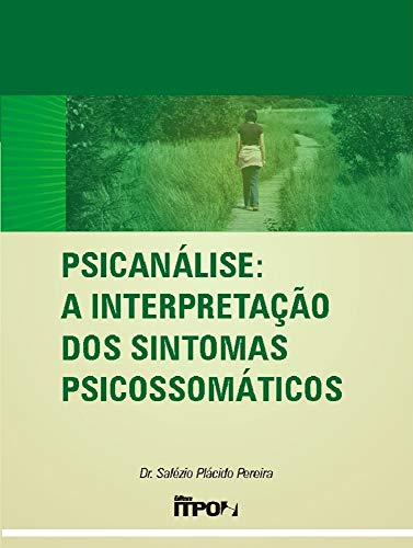 Psicanálise: Interpretação dos Sintomas Psicossomáticos