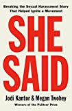 Image of She Said: Breaking the Sexual Harassment Story That Helped Ignite a Movement
