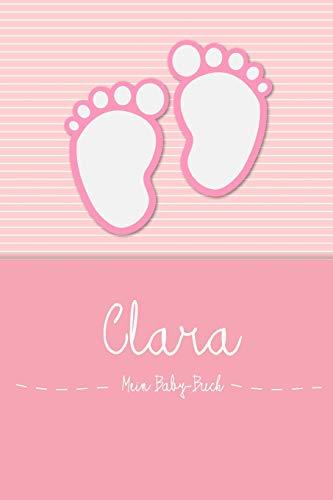 Clara - Mein Baby-Buch: Personalisiertes Baby Buch für Clara, als Elternbuch oder Tagebuch, für Text, Bilder, Zeichnungen, Photos, ...