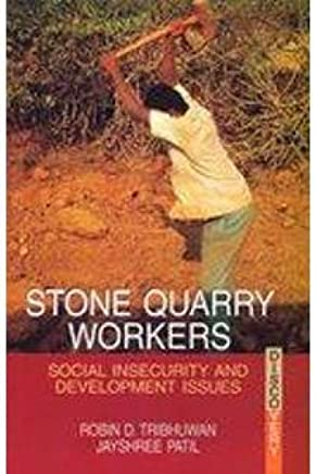 Stone Quarry Workers: Social Security and Development Issues