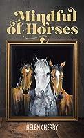 Mindful of Horses