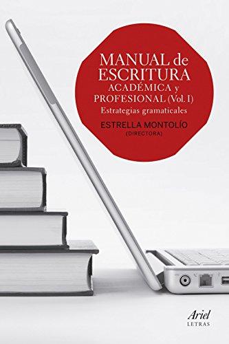 Manual de escritura académica y profesional I : estrategias gramaticales (Ariel Letras)