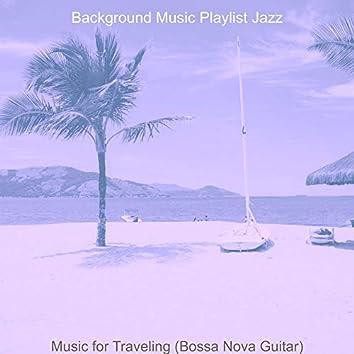 Music for Traveling (Bossa Nova Guitar)