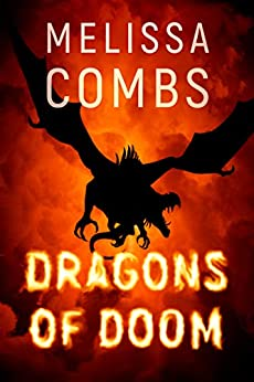 Dragons of Doom by [Melissa Combs]