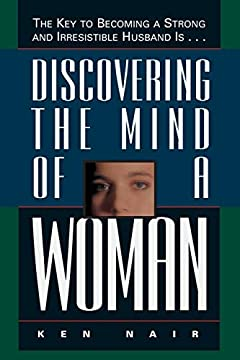 The Key To Becoming A Strong And Irresistible Husband Is... Discovering The Mind Of A Woman