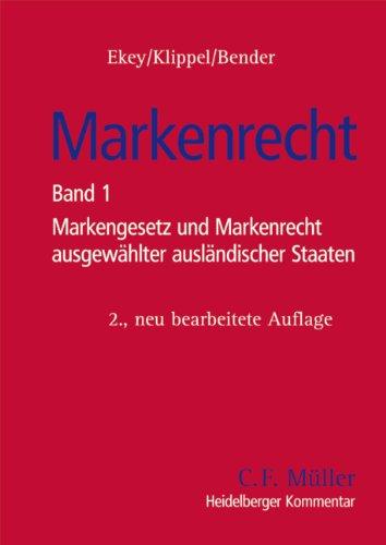 Markenrecht: Band 1: Markengesetz und Markenrecht ausgewählter ausländischer Staaten (Heidelberger Kommentar)