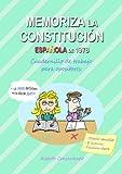 Memoriza la Constitución Española de 1978: Cuadernillo de trabajo para opositores