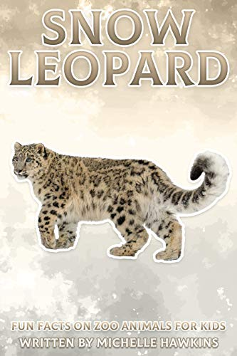 Snow Leopard: Fun Facts on Zoo Animals for Kids #45 (English Edition)