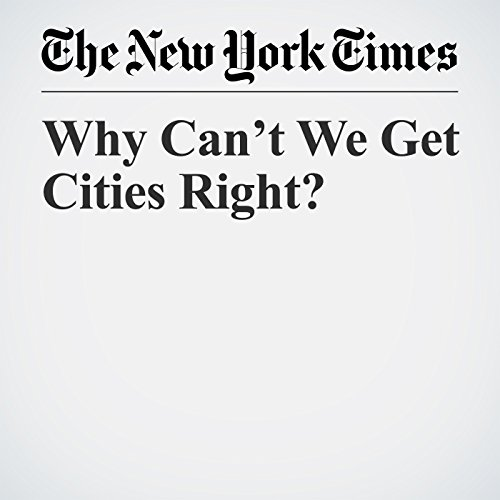 Why Can't We Get Cities Right? copertina