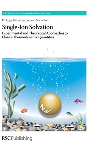 Single-Ion Solvation: Experimental and Theoretical Approaches to Elusive Thermodynamic Quantities (RSC Theoretical and Computational Chemistry Series) by Philippe Hunenberger (2011-04-18)