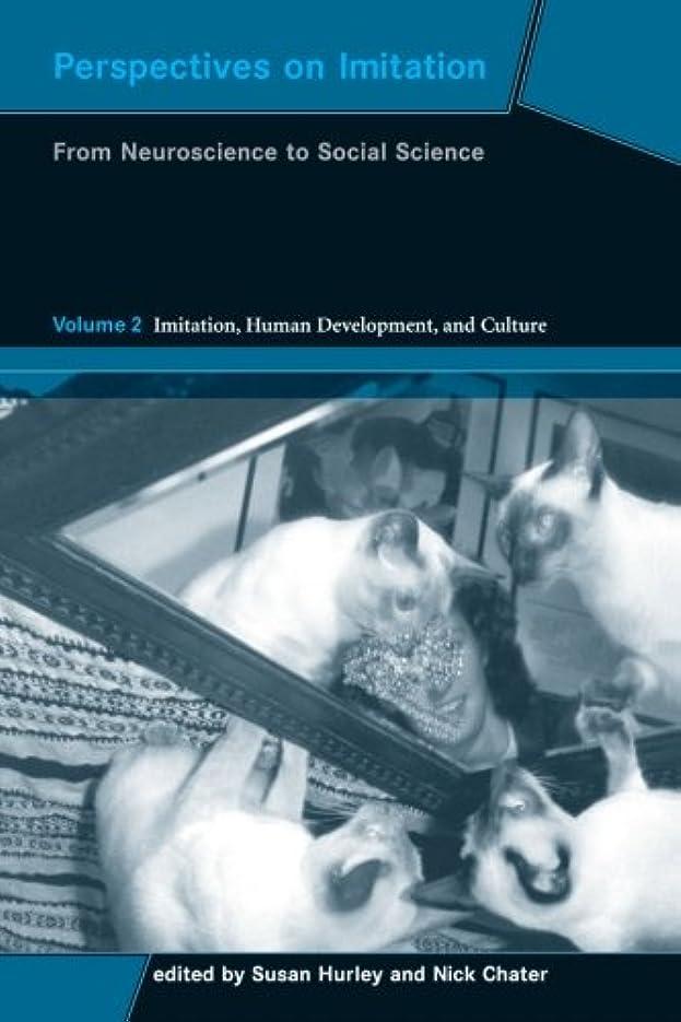 天皇報復する熟達したPerspectives on Imitation: From Neuroscience to Social Science - Volume 2: Imitation, Human Development, and Culture (Social Neuroscience Series)