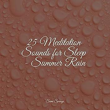 25 Meditation Sounds for Sleep - Summer Rain