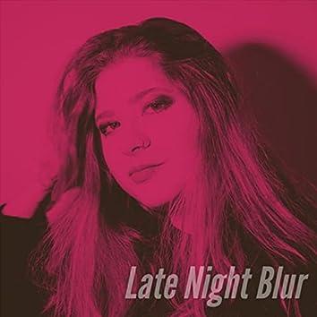 Late Night Blur