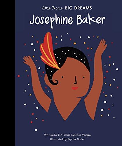 Josephine Baker: 16 (Little People, Big Dreams)