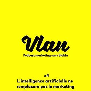 Couverture de L'intelligence artificielle ne remplacera pas le marketing