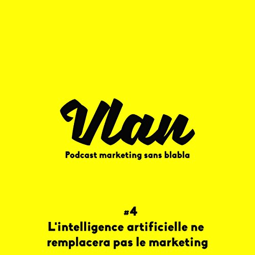Couverture de L'intelligence artificielle ne remplacera pas le marketing